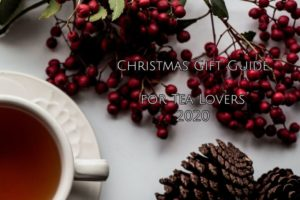 Christmas Gift Guide for Tea Lovers 2020